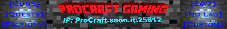 ★--={PROCRAFT GAMING}=--★ [GUNS] + [FACTIONS]