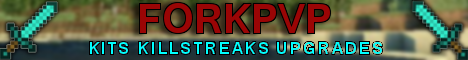ForkPVP | [1.7.4] | Kits | Killstreaks | Map Votes | Upgrades | Active staff | Anti Cheat | More to come!