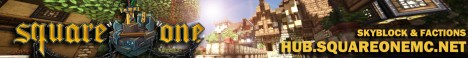 ★ SquareOne ★ SkyBlock - Factions - Games