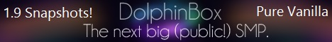 [1.9 Snapshots!] DolphinBox - The next big (Public!) SMP. [Survival] [Vanilla] [Snapshots! New PvP and more!]