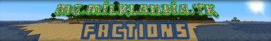 Milklandia - 24/7 1.8 Biomes Added - Factions - Mcmmo XP Boost for July