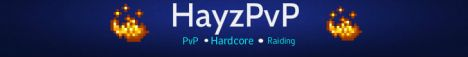 Hayz PvP [Factions] [Raid] [mcMMO] [Griefing] [Tokens] [Big Shop] [Voting] [No Lag]