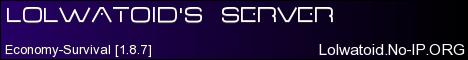 -Lolwat's Server- [1.8.7]