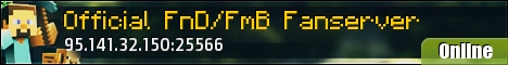 Offcial FnD/FmB Fanserver Modded server (u dont have to know them just come and have fun)