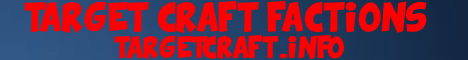 Target Craft 1.7.9 [FACTIONS] [mcMMO] [Lottery [Auctions]