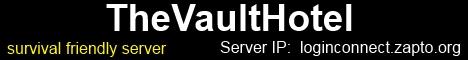 'TheVaultHotel' - Tekkit Lite 1.4.7 - Survival Friendly Server - SERVER IP: loginconnect.zapto.org