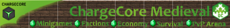 ChargeCoreMedieval[Survival][Minigames][Closed]