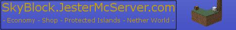 [1.7.10] Jesterface23's SkyBlock Server - Economy - Nether World - Skyblock.JesterMcServer.com