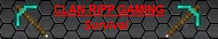 Clan Ripp Gaming Survival