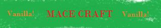 Mace Craft! (Need Staff)