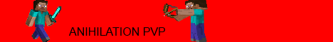 Annihilation PVP Server [NEED STAFF] 1.7.4 Factions Raiding + HG and MA!