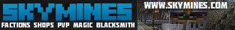 Σ SkyMines 24/7 // 1.4.2 // Factions \\ SSD \\ No-Lag \\ Magic \\ Survival \\ Spleef \\ StarterKit \\ PVP \\ BlackSmith \\ Slots \\ MobArena \\ Raiding \\ Shops