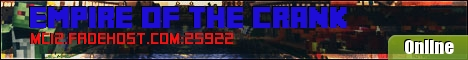 Empire of the Crank-24/7 ★ Raiding ★ Griefing ★ mcMMO ★ Factions ★ Hardcore ★ Creative ★ SuvivalGames ★