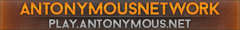 AntonymousNetwork >> OPPrison! >> DropParties! >> MineParties! >> Staff Needed! >> Join Today!
