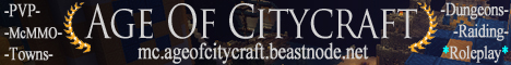 [MC 1.6.4] [AOC] Age Of Citycraft Minecraft Roleplay Server AOC [ MCMMO || Mob Arena || RP || TOWNS || PVP || DEDICATED || RAIDING ||DUNGEONS ]