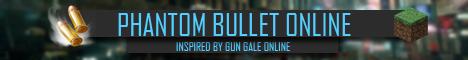 Phantom Bullet newest MMORPG - Inspired by Gun Gale Online
