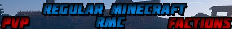 RMC - Regular Minecraft - Faction and PVP!