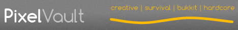 PixelVault: Creative, Survival, Bukkit, Hardcore