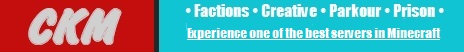 -=CKM Network [Factions,Parkour,Prison,Creative,Hub,SG]=-