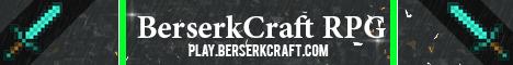 ✠✠ BerserkCraft ✠✠ Kingdoms ✠✠ RPG ✠✠ Dungeons ✠✠ Custom ✠✠ Bosses