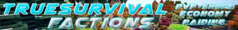 TrueSurvival - PVP- Raiding - Factions 1.7 AND 1.8