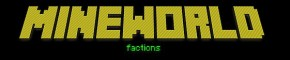 MineWorld Factions! [FACTIONS] [PVP] [MCMMO]  GREAT COMUNITY 1.8