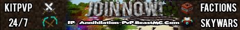 • Annihilation-PvP | Factions | KitPvP | 24/7 •
