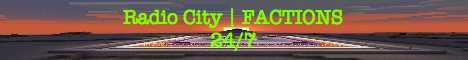 Radio City!   Survival   FACTIONS   1.8.8   24 /7