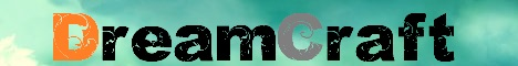 DreamCraft | SVanilla | Active Staff | Survival | Economy | Towns | PvE |