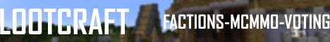 LootCraft | Factions | mcMMO | ChestShop | Voting