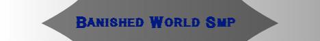 Banished World Smp