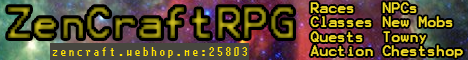 ☯ZenCraft☯ RPG ♢ RACES ♦ CLASSES ♢ PVP ♦ MAGIC ♢ TOWNS ♦ AUCTION ♢ SPELLS ♦