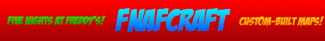 FNaFCraft! A New Five Nights At Freddy's Server! *NEED STAFF*