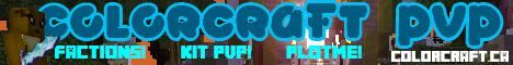 ColorCraft Pvp! Factions! KitPvp! AutoRanks! Creative and WorldEdit! Economy!
