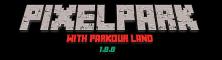 PixelPark! Parkour Land!