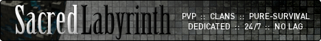 Sacred Labyrinth [1.3.2] [100 Slots] [CLANS, PVP & RAIDING] [Pure Survival] [Hunger Games]