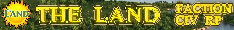 The Land (Civ, Faction, RP, Eco)
