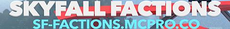 SkyFall Factions [PvP] [Raiding] [Greifing] [Obsidian Breaker]