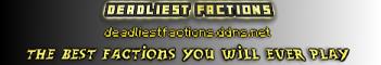 Deadliest Factions