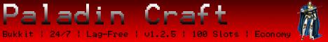 Paladin Craft - [Bukkit] - [1.2.5] - [24/7] - [Lag-Free] - [100 Slots]