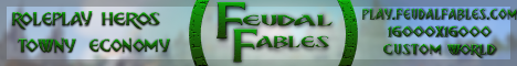 Feudal Fables | RPG | Towny | Heroes | Roleplay [Via Versions]