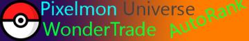 Pixelmon Universe   WonderTrade   AutoRank