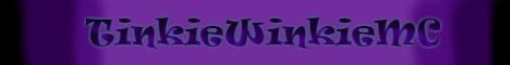 TinkieWinkieMC