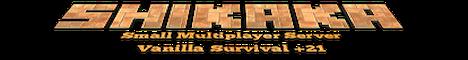Shikaka SMP Vanilla Survial Server +21 Whitelist only!