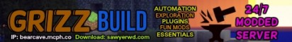GrizzBuild 24/7 Modded Server - Automation, Exploration, Plugins, Fun Mods, Essentials, PvP, and Lots MORE :D