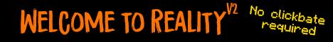 Welcome to Reality V2 Server