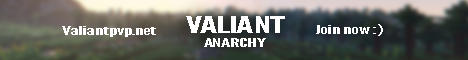 Valiant - Anarchy Server