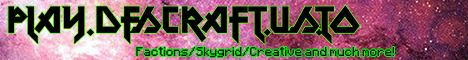 DFSCRAFT | Factions | Creative | Skyblock and much more!