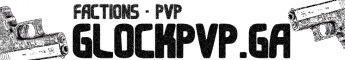 Glock PvP * Need staff * 24/7 Kit PvP -=- Drop Party