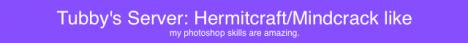 [Whitelisted/Vanilla] Tubby's Server: Hermitcraft/Mindcrack like